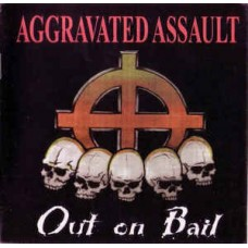 Aggravated Assault –Out On Bail - CD